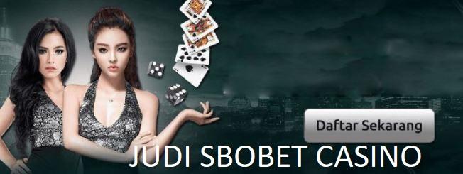 Cara Daftar Judi Sbobet Casino Dengan Benar