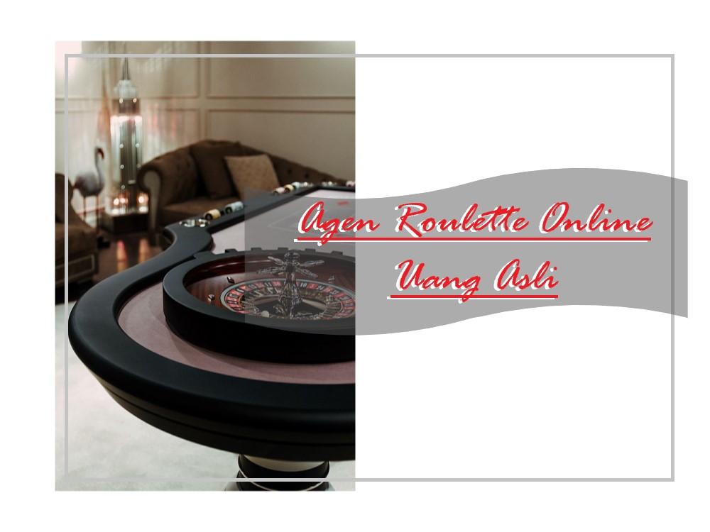 Agen Roulette Online Uang Asli