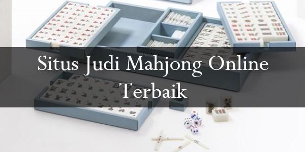 Situs Judi Mahjong Online Terbaik